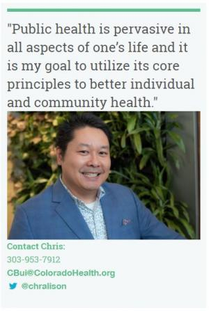 "Chris Bui conact/quote: ""Public health is pervasive in all aspects of one's life and it is my goal to utilize its core principles to better individual and community health."""